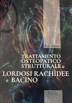 Trattamento osteopatico strutturale di lordosi rachidee e bacino erio mossi